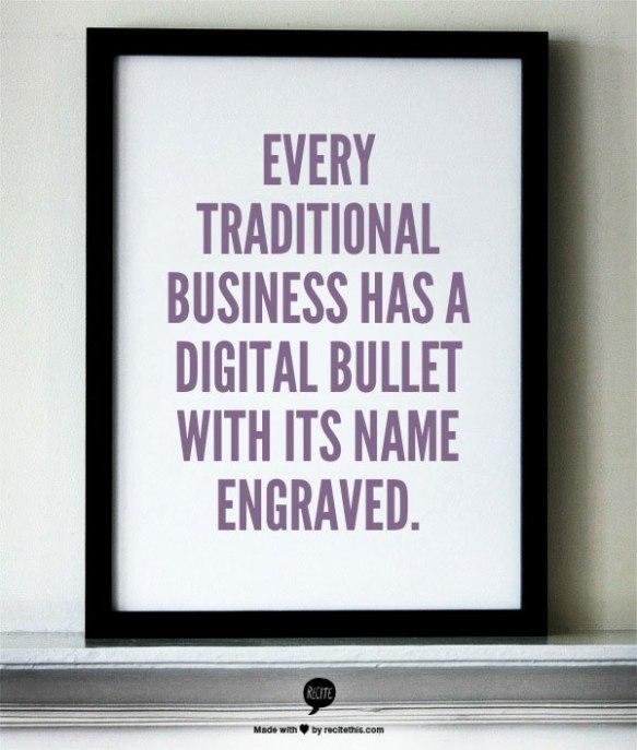 Todo negocio tradicional tiene una bala digital con su nombre escrito.